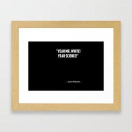 "Breaking Bad ""Yeah Science"" quote Framed Art Print"