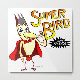 SUPER BIRD And Friends Metal Print