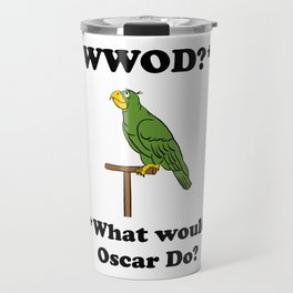 What Would Oscar Do? Travel Mug