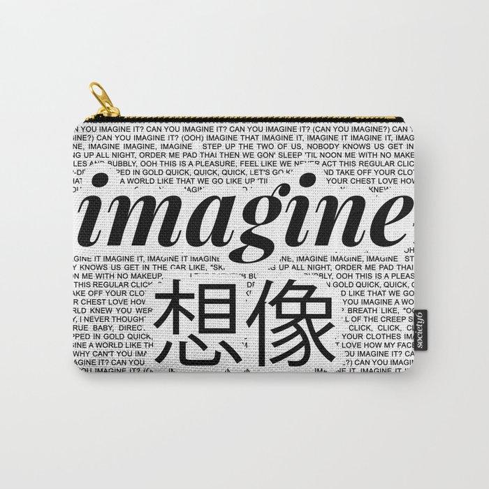 imagine - Ariana - lyrics - imagination - white black Carry-All Pouch