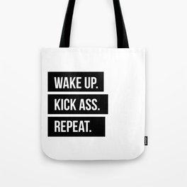 Wake up Kick ass Repeat Tote Bag