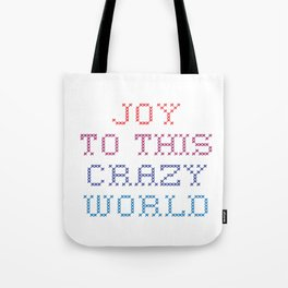 Joy To This Crazy World Tote Bag