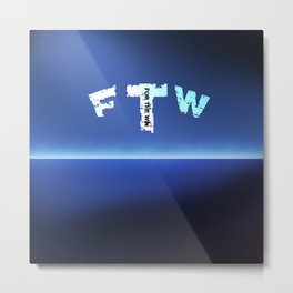 FTW 2 Metal Print