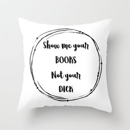 Show me your BOOKS Throw Pillow