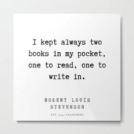 3    Robert Louis Stevenson Quotes   200113 Metal Print