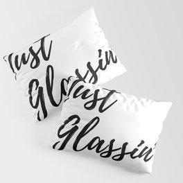 Just Glassin Outdoors Design Pillow Sham