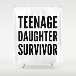 Teenage Daughter Survivor Shower Curtain