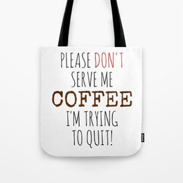 Quitting Coffee Tote Bag