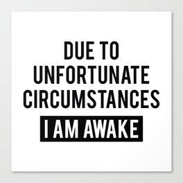 I Am Awake Canvas Print