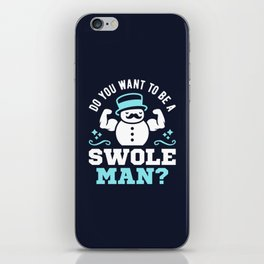 Do You Want To Be A Swoleman? iPhone Skin