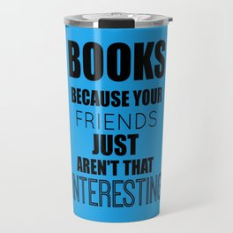 Books because... Travel Mug