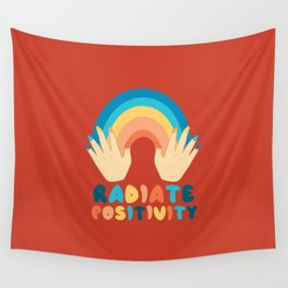 Spread and radiate positivity Wall Tapestry
