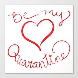 Be My Quarantine Valentine Canvas Print