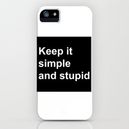 Kiss - Keep it simple and stupid iPhone Case