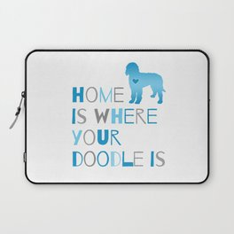 Home is where your Doodle is, Art for the Labradoodle or Goldendoodle dog lover Laptop Sleeve