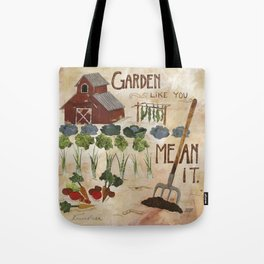 Garden Like You Mean It Tote Bag