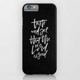 Taste and See that the Lord is Good iPhone Case