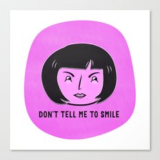 Don't tell me to smile  Canvas Print