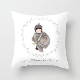 I still believe in 398.2 Throw Pillow