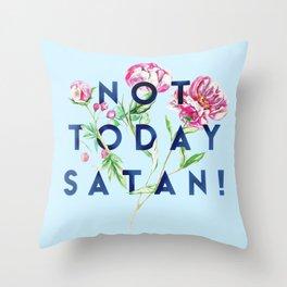 Not Today Satan (Flowers) Throw Pillow