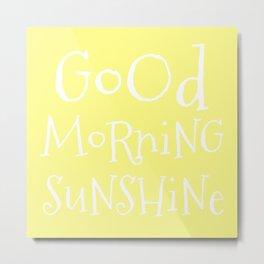 Good Morning Sunshine Metal Print