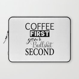 coffee first your bullshit second new words art love cute fun 2018 style trend popular Laptop Sleeve