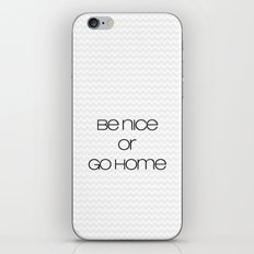be nice or go home iPhone & iPod Skin