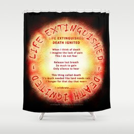 LIFE EXTINGUISHED - DEATH IGNITED - 060 Shower Curtain