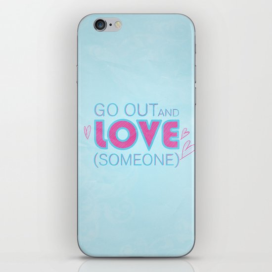 Go Out And Love Someone iPhone & iPod Skin
