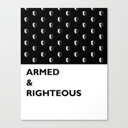 Armed & Righteous Canvas Print