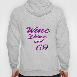 wine and dine funny quotes Hoody