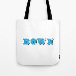 DOWN. Tote Bag
