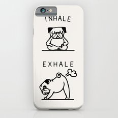 Inhale Exhale Pug Slim Case iPhone 6s
