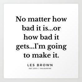 42  |  Les Brown  Quotes | 190824 Art Print