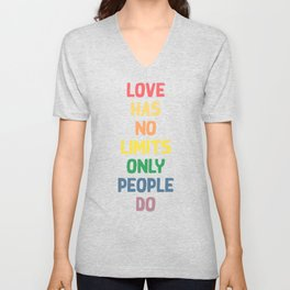 Love has no limits, only people do - funny humor lettering illustration Unisex V-Neck