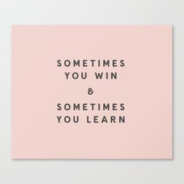 YOU LEARN Canvas Print