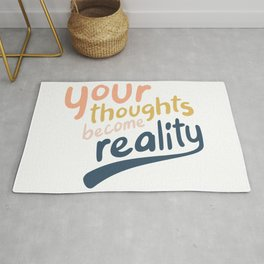 Your Thoughts Become Reality Rug
