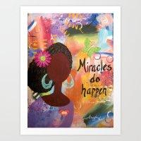 Miracles Do Happen Art Print