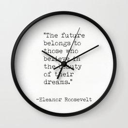 The future belongs to...Eleanor Roosevelt Wall Clock