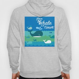 Have a Whale of a Time Hoody