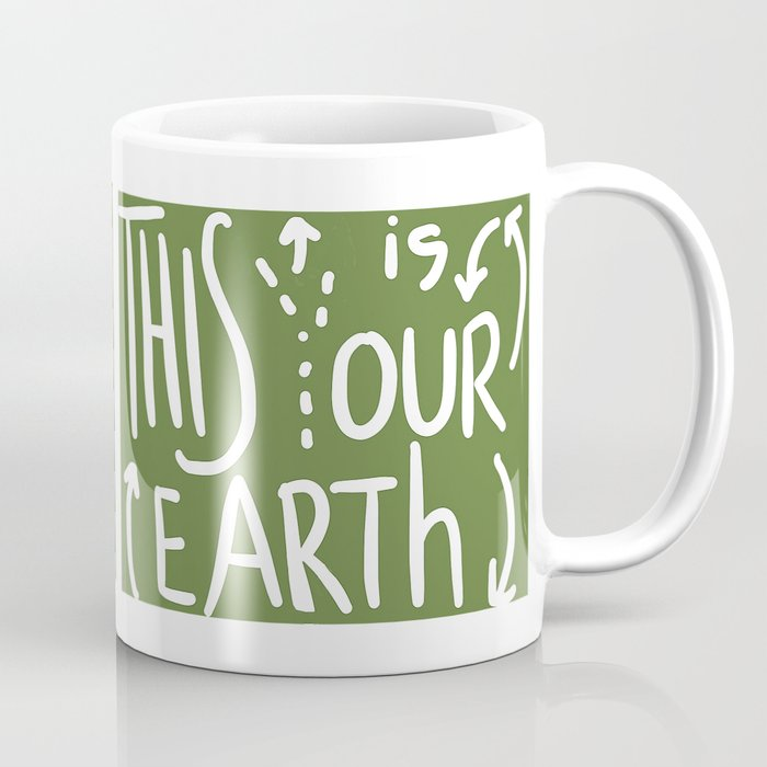 This Is (Y)Our Earth Coffee Mug