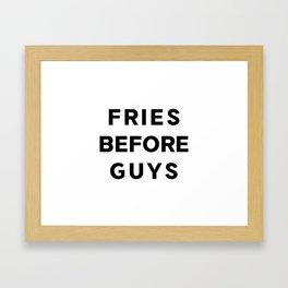 Fries before Guys Framed Art Print