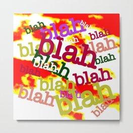 Blah Blah Bling! Metal Print