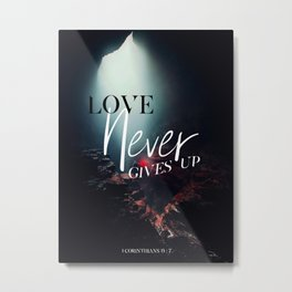 Love Never Gives Up Metal Print