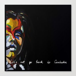 Let's Not Go Back to Cambodia, Queen of Survival Canvas Print
