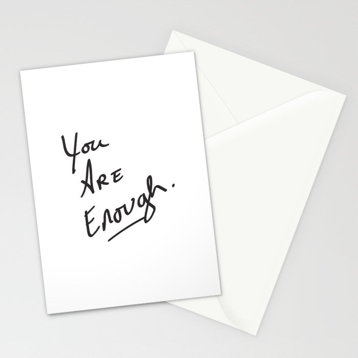 You are enough. Stationery Cards