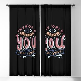 The World Needs You as You Blackout Curtain