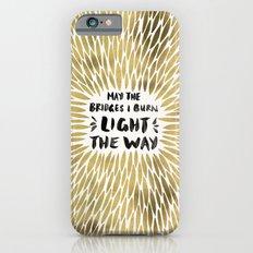 Bridges Burned – Gold Slim Case iPhone 6s