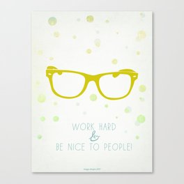 Work Hard & Be Nice to People Canvas Print