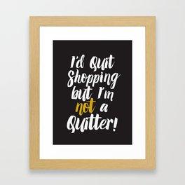 I'd quit, but... (on black) Framed Art Print